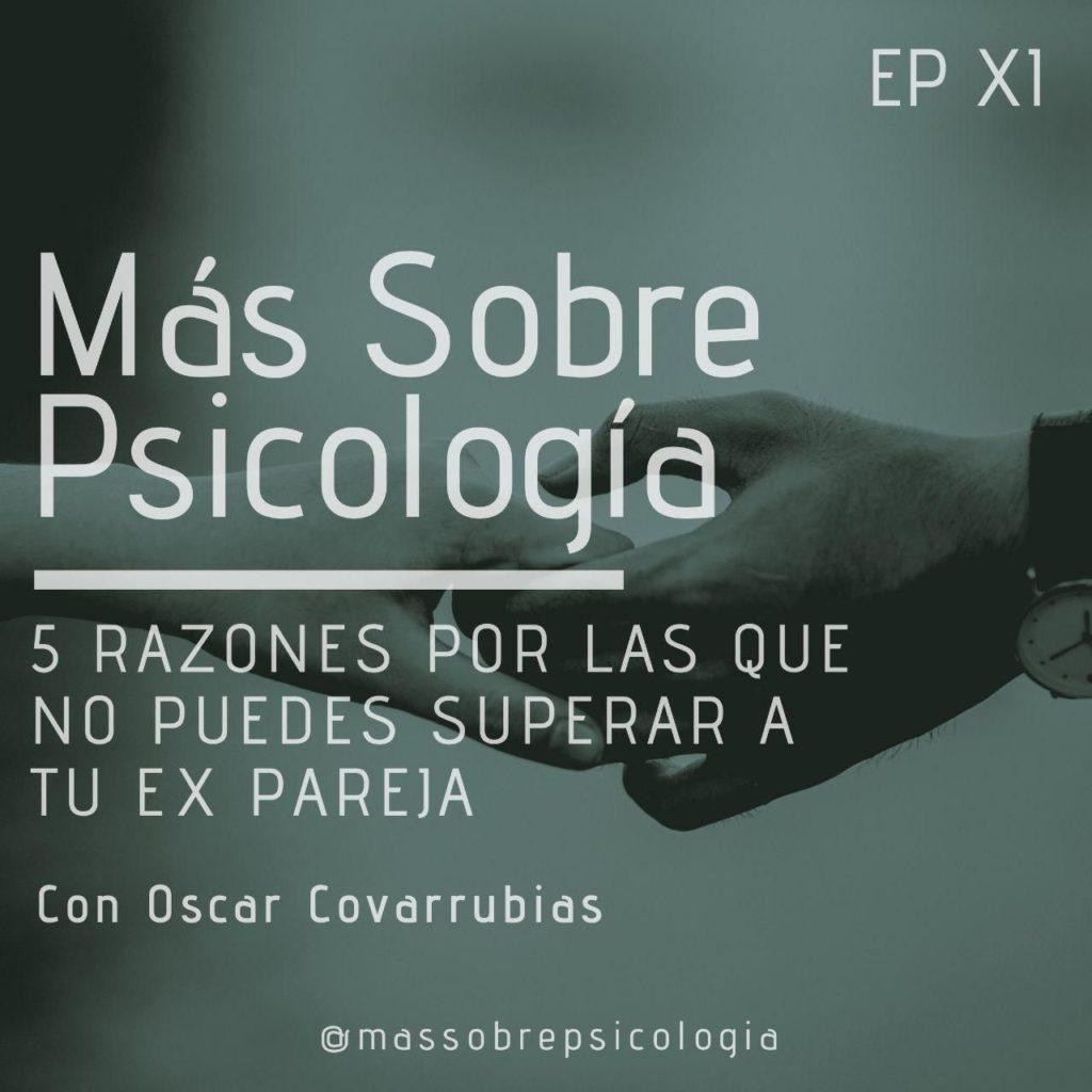 5 Razones Por Las Que No Puedes Superar A Tu Ex Pareja Pdf Podcast 11 Más Sobre Psicología